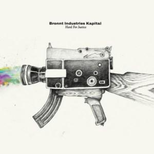 Bronnt Industries Kapital - Hard For Justice