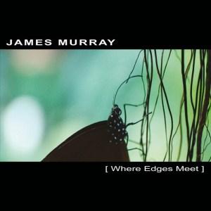 James Murray - Where Edges Meet - Ultimae Records
