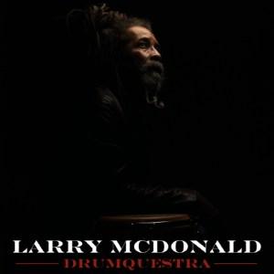 Larry McDonald - Drumquestra - MCPR Music