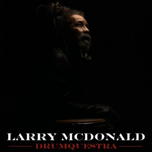 Larry McDonald - Drumquestra - MCPR Music