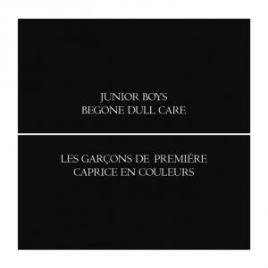 Junior Boys - Begone Dull Care - Domino
