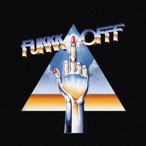 Fukkk Offf - Love Me, Hate Me, Kiss Me, Kill Me - Coco Machete Records