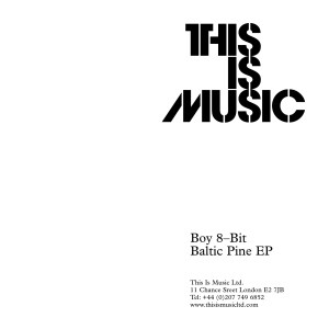 Boy 8 Bit - Baltic Pine EP - This is Music