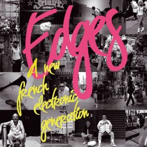 Various Artists - Edges, A new French Electronic Generation - Because Music