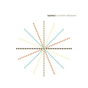 Lusine - A Certain Distance - Ghostly International