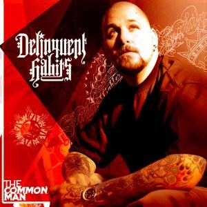 Delinquent Habits - The Common Man - Deepdive Records