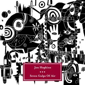Jon Hopkins - Seven Gulps Of Air - Double Six Recordings