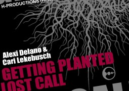 Alexi Delano & Cari Lekebusch - Getting Planted / Lost Call - H-Productions