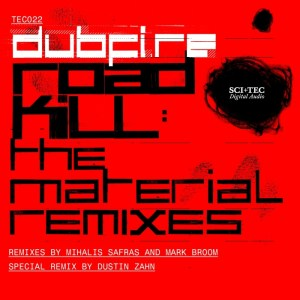 Dubfire - Roadkill The Material Remixes - SCI+TEC Digital Audio
