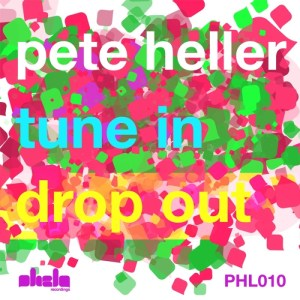 Pete Heller - Turn In, Drop Out - Phela Recordings