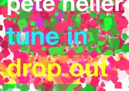 Pete Heller – Turn In, Drop Out
