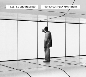 Reverse Engineering - Highly Complex Machinery - Jarring Effects