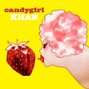 Khan - Candy Girl - I'm Single