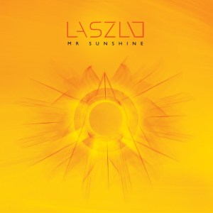 Laszlo - Mr Sunshine - Lydian Label