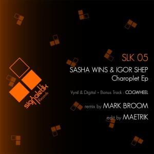 Sasha Wins & Igor Shep - Charoplet EP & Charoplet EP Part 2 - Signaletik Records