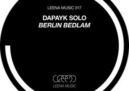Dapayk Solo - Berlin Bedlam - Leena Music