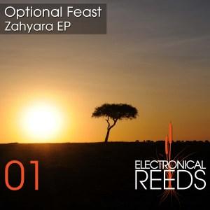 ER001 - Optional Feast - Zahyara EP - Electronical Reeds
