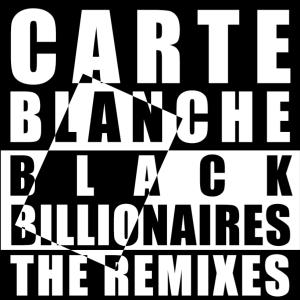 Carte Blanche - Black Billionaires, The Remixes - Ed Banger Records