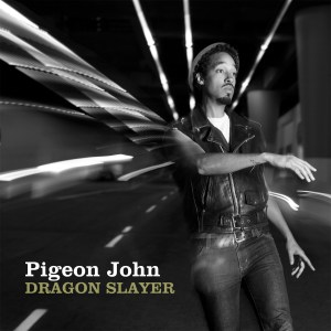 Pigeon John - Dragon Slayer - Quannum Projects