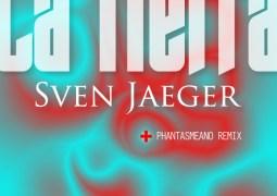 Sven Jaeger - La Tierra - Reworck