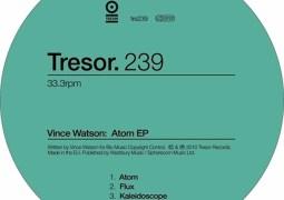 Vince Watson - Atom EP - Tresor