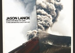 Jason Lanox - Burning Every Bridge That I Cross To Find Some Beautiful Place To Get Lost - HENK Recordings