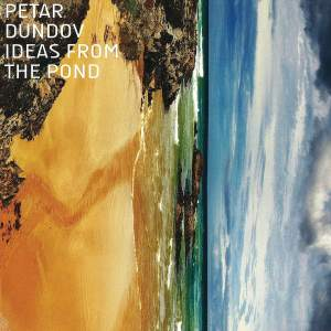 Petar Dundov - Ideas From The Pond - Music Man Records