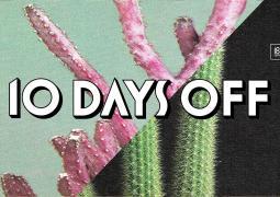 10 Days Off, les premiers noms tombent