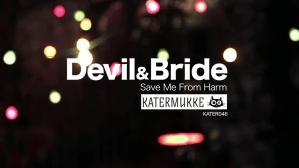 Devil & Bride - Save Me From Harm