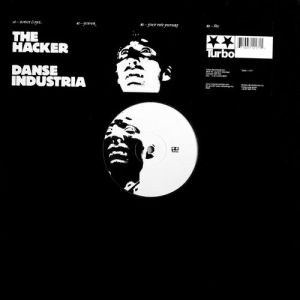 The Hacker - Danse Industria - Turbo Recordings