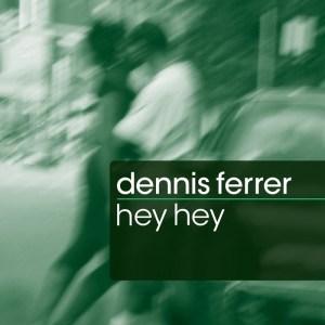 Dennis Ferrer - Hey Hey - Objektivity