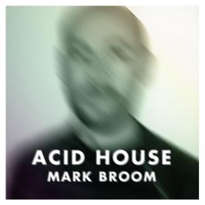 Mark Broom - Acid House - Saved Records