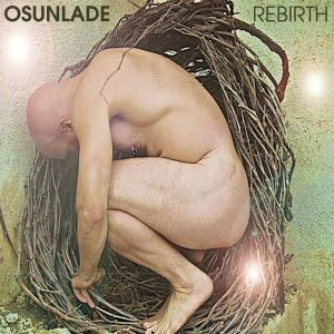 Osunlade - Rebirth - Yoruba Records