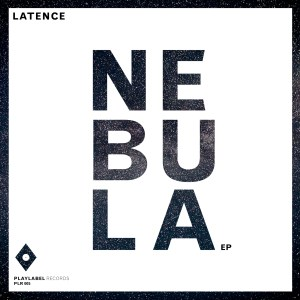PLR005 - Latence - Nebula EP - Play Label Records