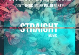 STR031 - Souldust & Deeleegenz - Don't Think Under Influence - Straight Music