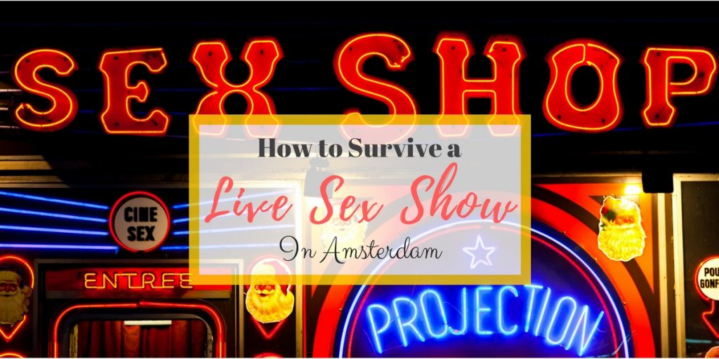 How to Survive a Live Sex Show in Amsterdam