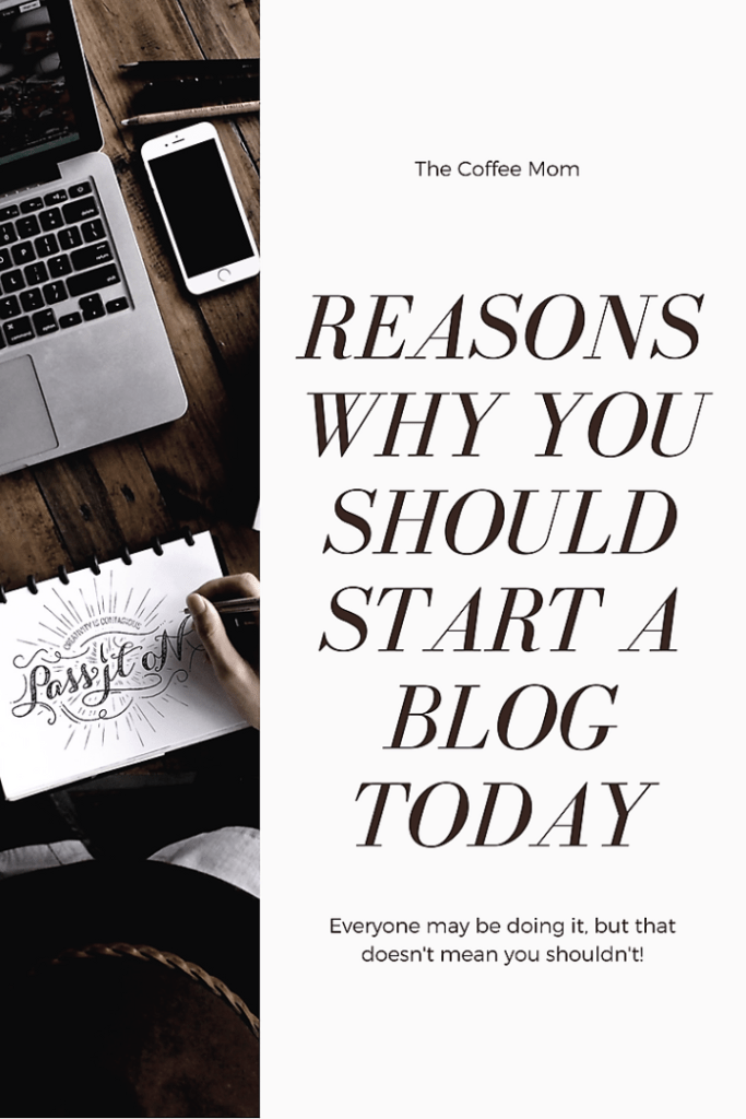 All the reasons that you should start a blog right now