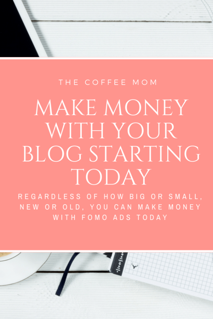 Make money with your blog using Fomo ads today. Perfect for new bloggers and small bloggers.
