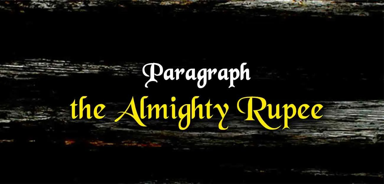 Short Paragraph on the Almighty Rupee | The College Study