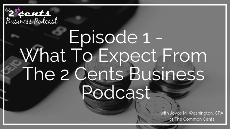 2CBP Episode 1 - What To Expect From The 2 Cents Business Podcast