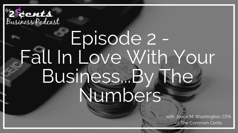 2CBP Episode 2 - Fall In Love With Your Business By The Numbers