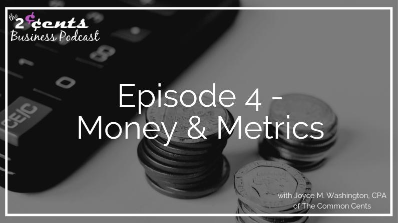 2CBP Episode 004 - Money & Metrics