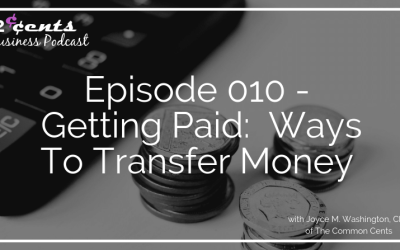 Episode 010 – Getting Paid:  Ways To Transfer Money