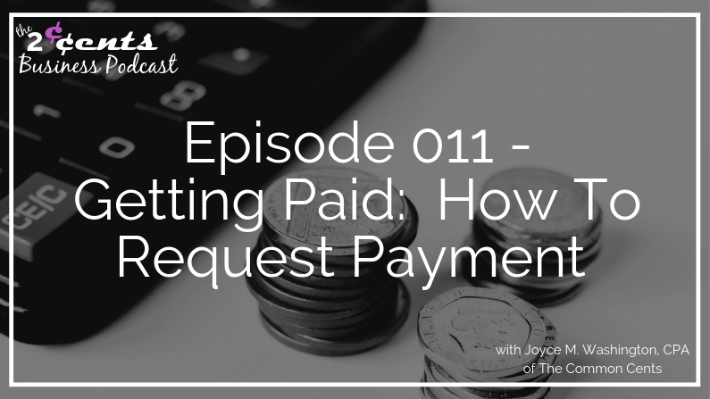 Episode 011 - Getting Paid: How To Request Payment