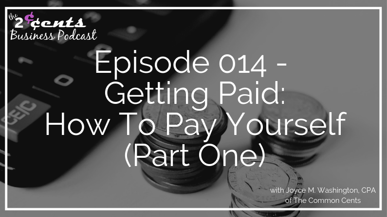 Episode 014 - Getting Paid: How To Pay Yourself (Part One)
