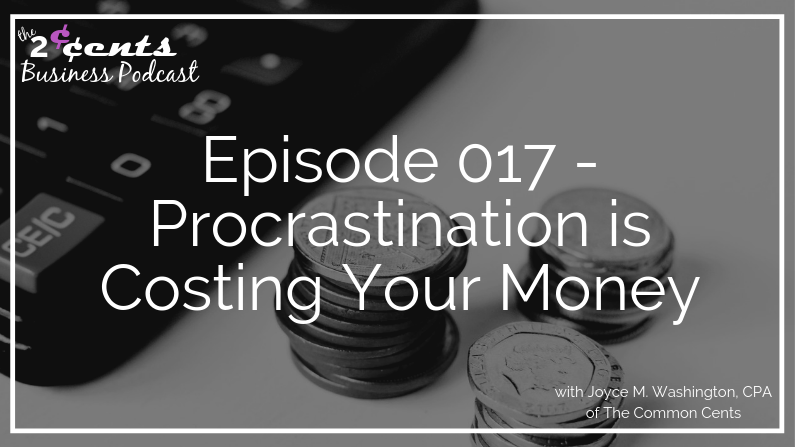 Episode 017 - Procrastination is Costing Your Money