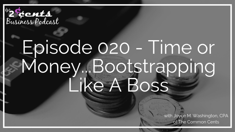 Episode 020 - Time or Money...Bootstrapping Like A Boss