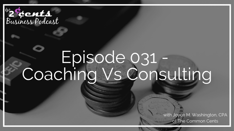 Episode 31 - Coaching Vs Consulting: What's The Difference?