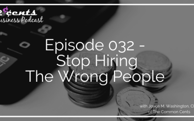 Episode 032 – Stop Hiring The Wrong People