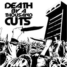 death by a 1000 cuts
